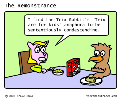 Silly Rabbit, Trix Are For Kids - The Remonstrance comic for 2008-03-25. Word of the day: anaphora